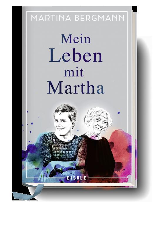 Martina Bergmann - Mein Leben mit Martha